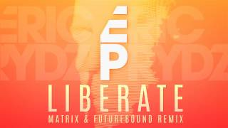 Eric Prydz - Liberate (Matrix & Futurebound Remix)