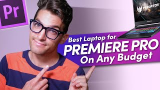 Best Laptop for Premiere Pro on Any Budget