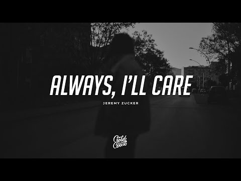 Jeremy Zucker - always, i'll care (Lyrics)