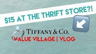 $15 TIFFANY & CO AT THE THRIFT STORE | VALUE VILLAGE Vlog