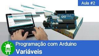 Curso de Arduino - Aula 02 - Variáveis