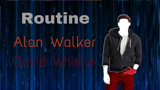 Just Dance Fanmade Mashup - Routine by Alan Walker & David Whistle