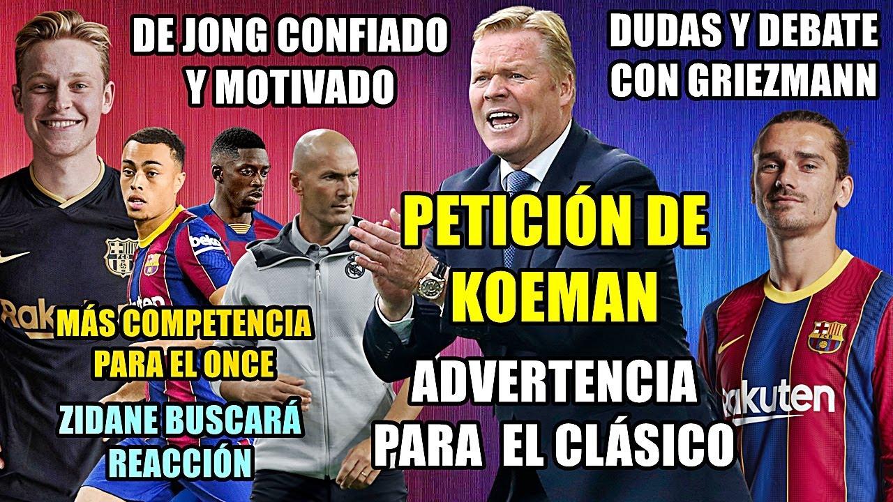 PETICIÓN KOEMAN: ADVERTENCIA ANTES DEL CLÁSICO | DEBATE CON GRIEZMANN | DE JONG CONFIADO...