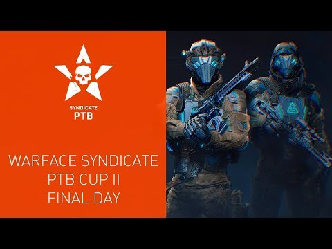 Warface Syndicate: PTB Cup II. Final Day