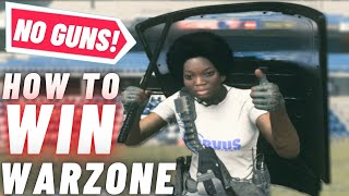 How To WIN In WARZONE With NO GUNS!