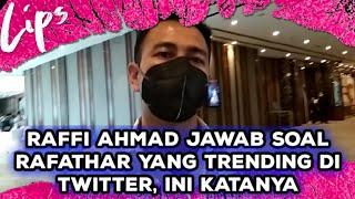 Rafathar Trending Di Twitter, Begini Tanggapan Raffi Ahmad