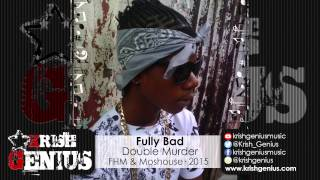 Fully Bad - Double Murder (Masicka & Kalado Diss) November 2015
