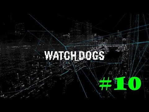 Watch Dogs | Part #10 | One foot in the Grave