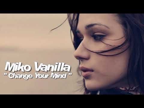 Miko Vanilla - Change Your Mind ( İtalo Disco )