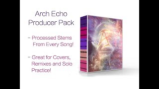 Arch Echo // Producer Pack