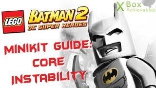 LEGO Batman 2 - Minikit Guide: Core Instability