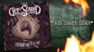 Get Scared - God Damn Liar (Everyone