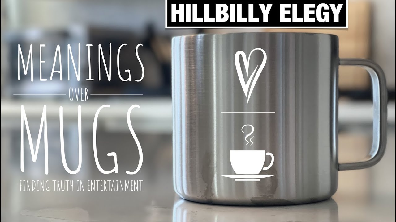Meanings Over Mugs: Finding Truth in Entertainment - A Coffee Conversation About Hillbilly Elegy