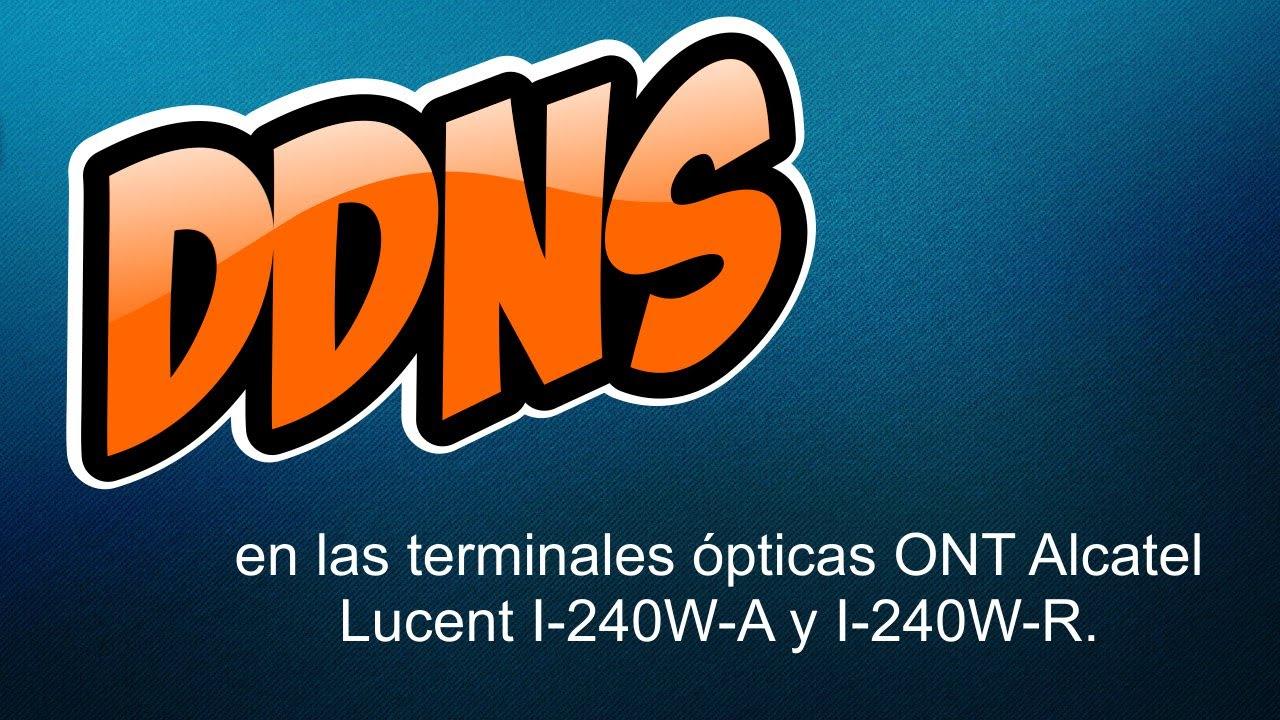 DDNS en terminales ópticas Alcatel Lucent I-240W-A y I-240W-R de TELMEX, Tutorial rápido #3