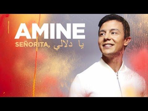 Amine - Senorita, Ya Delali