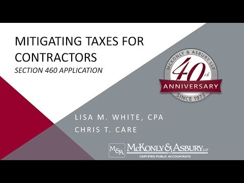 McKonly & Asbury Webinar - Mitigating Taxes for Contractors: Section 460 Application