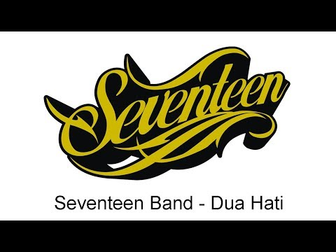 Seventeen - Dua Hati