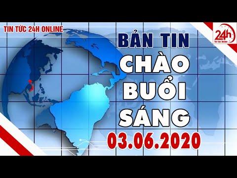 Tin Tức 24h Mới Nhất Hôm Nay 3/6/2020 | Chào Buổi Sáng | Tin Tức | TT24h