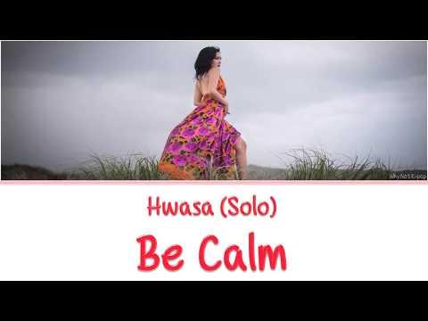 HWASA Of MAMAMOO (마마무) Solo - BE CALM/ BECOMING NUMB [Han Rom Eng] Color Coded Lyrics