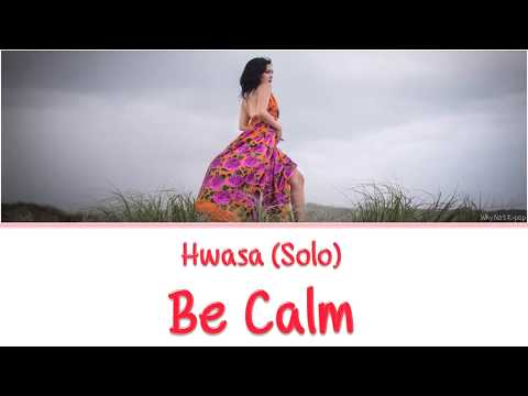 HWASA Of MAMAMOO (마마무) Solo - BE CALM/ BECOMING NUMB [Han|Rom|Eng] Color Coded Lyrics