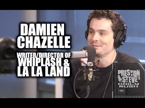 Damien Chazelle - writer/director of Whiplash & La La Land - Preston & Steve's Daily Rush