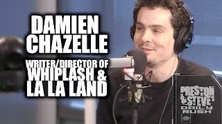 Damien Chazelle - Writer/director Of Whiplash & La La Land - Preston & Steve's Daily Rush