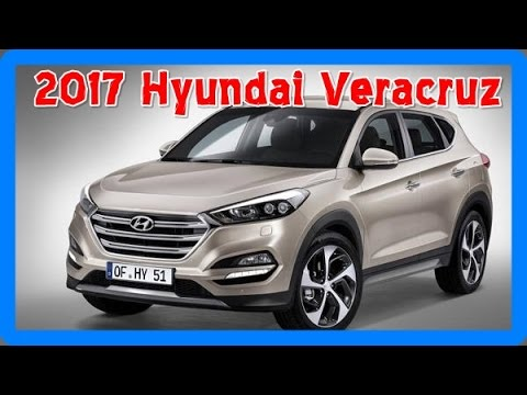 2017 hyundai veracruz redesign interior and exterior youtube. Black Bedroom Furniture Sets. Home Design Ideas