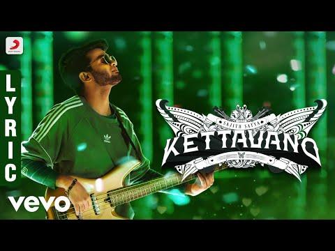 7UP Madras Gig - Kettavano Lyric | Sajith Satya | Anirudh Ravichander from YouTube · Duration:  4 minutes 14 seconds