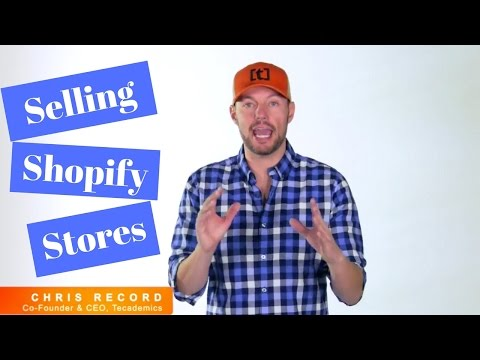 Selling Shopify Stores – Flipping for Bigtime $$$