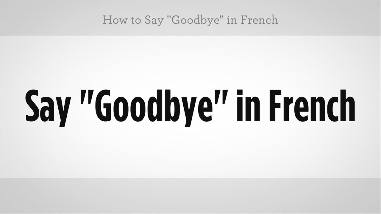 How To Say Goodbye In French French Lessons Youtube