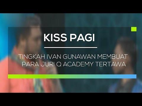 Tingkah Ivan Gunawan Membuat Para Juri Q Academy Tertawa - Kiss Pagi