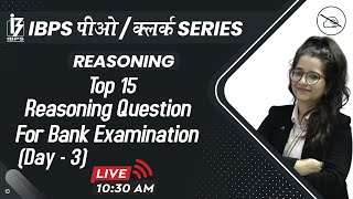IBPS PO / CLERK SERIES | Reasoning | Top - 15 Questions | By Deepti Mahendras | 10:30 am