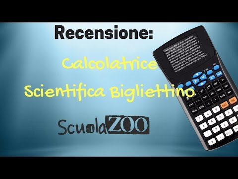 Recensione Calcolatrice Scientifica Bigliettino SCUOLAZOO [NUOVA SERIE: RECENSISCO COSE]