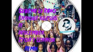 Subeme la radio - Enrique Iglesias Ft. Descember, Zion y Lennox (Remix - Extended Dj Edwin)