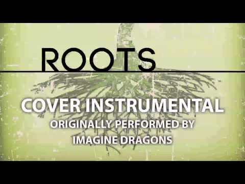 Roots (Cover Instrumental) [In the Style of Imagine Dragons]