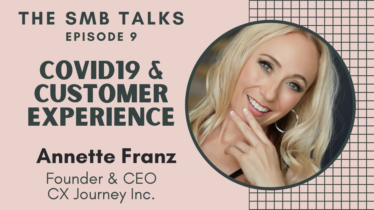The SMB Talks Episode 9 featuring Annette Franz, Founder and CEO, CX Journey