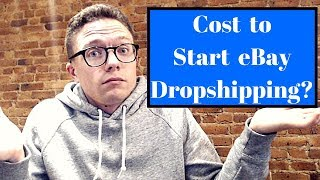 How Much Does It Cost To Start eBay Dropshipping?