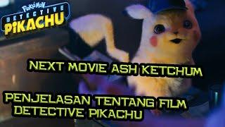 Membuka Pintu Pokemon Universe, Next Movie Ash Ketchum ? | Penjelasan Tentang Film Detective Pikachu