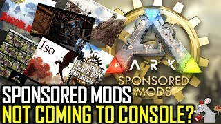 WHEN ARE MODS COMING TO ARK SURVIVAL EVOLVED CONSOLE? ITS NOT GOOD NEWS! 1 YEAR OF SPONSORED MODS
