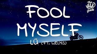 Baixar Lü - Fool Myself (Lyrics)  ft. Welms