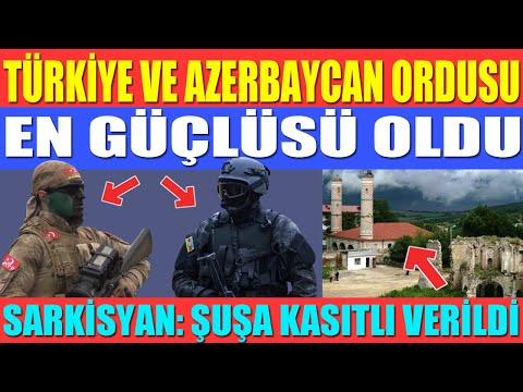 AZERBAYCAN ORDUSU EN GÜÇLÜSÜ / TÜRK ORDUSU KAÇINCI SIRADA? / SARKİSYAN: ŞUŞA KASITLI VERİLDİ