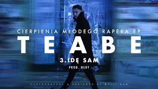 3. Teabe - Idę Sam (prod. NEBY) 2017