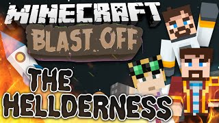 Minecraft Mods - Blast Off! #5 THE HELLDERNESS