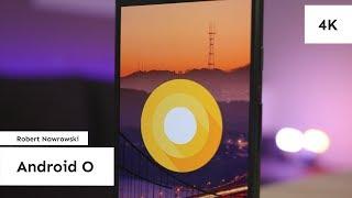 Android O Najważniejsze zmiany | Robert Nawrowski