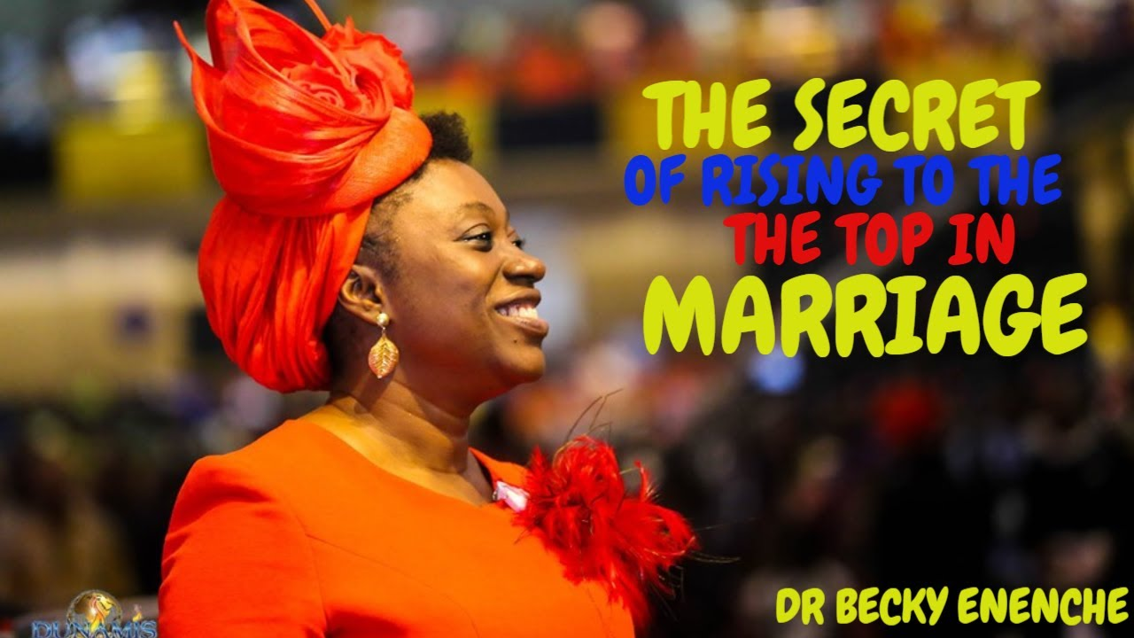Download THE SECRET OF RISING TO THE TOP IN MARRIAGE DR BECKY ENENCHE