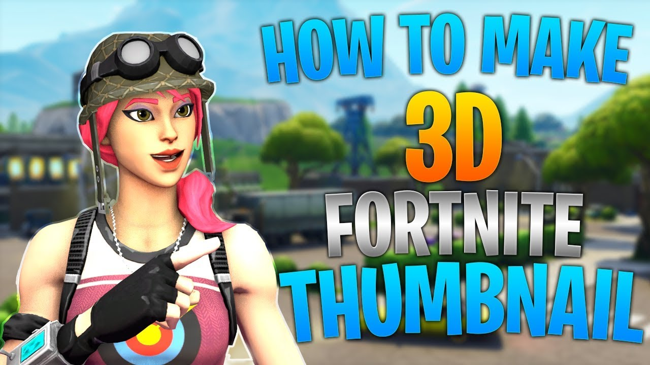 How To Create A 3D Fortnite Thumbnail Like Chronic And ...