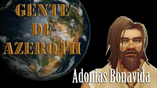 Tilt Entretenimento -Gente de Azeroth, Adonias Bonavida