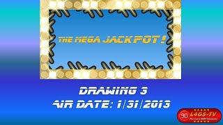 The Mega Jackpot! Drawing #3 (1-31-2014)