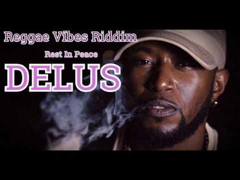 Reggae Vibes Riddim Mix (Full) (R.I.P. Delus) (Reggae Vibes Music/21st Hapilos Digital)