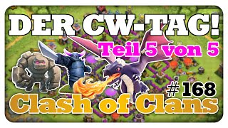 Der CW-Tag | Teil 5 von 5 | Clash of Clans #168 [Deutsch/German]